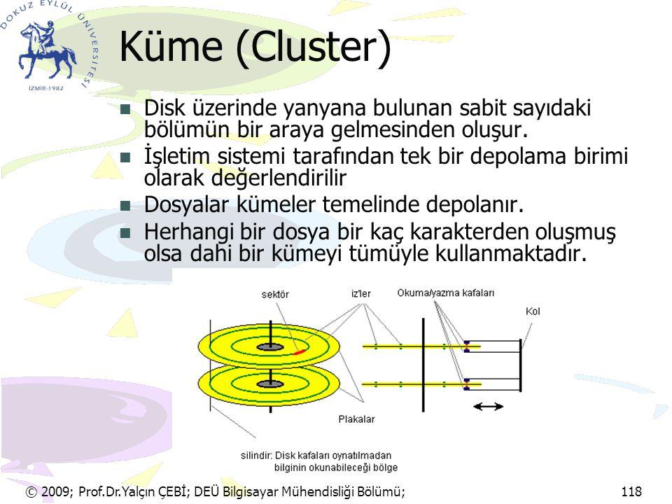 Küme (Cluster) Disk üzerinde yanyana bulunan sabit sayıdaki bölümün bir araya gelmesinden oluşur.