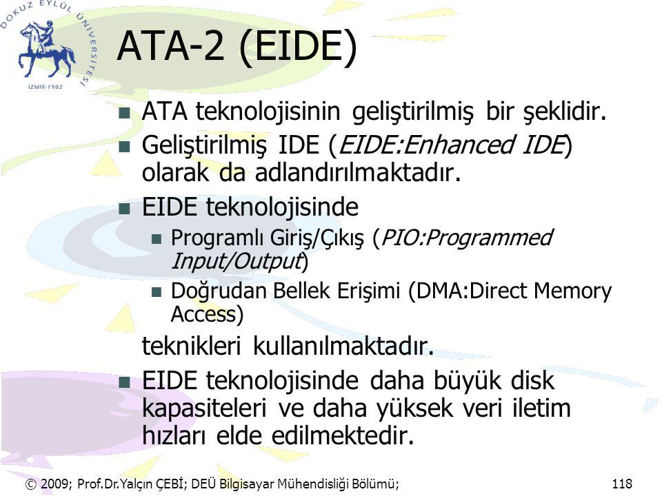 ATA-2 (EIDE) ATA teknolojisinin geliştirilmiş bir şeklidir.