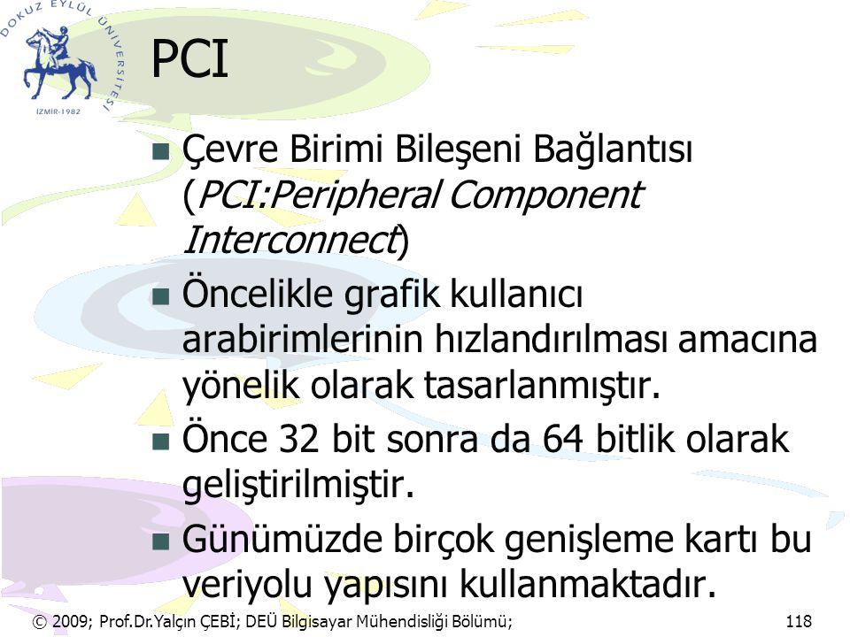 PCI Çevre Birimi Bileşeni Bağlantısı (PCI:Peripheral Component Interconnect)