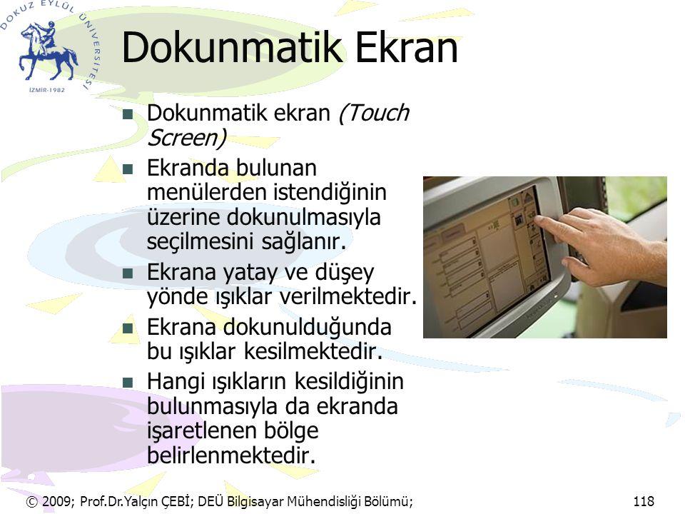 Dokunmatik Ekran Dokunmatik ekran (Touch Screen)