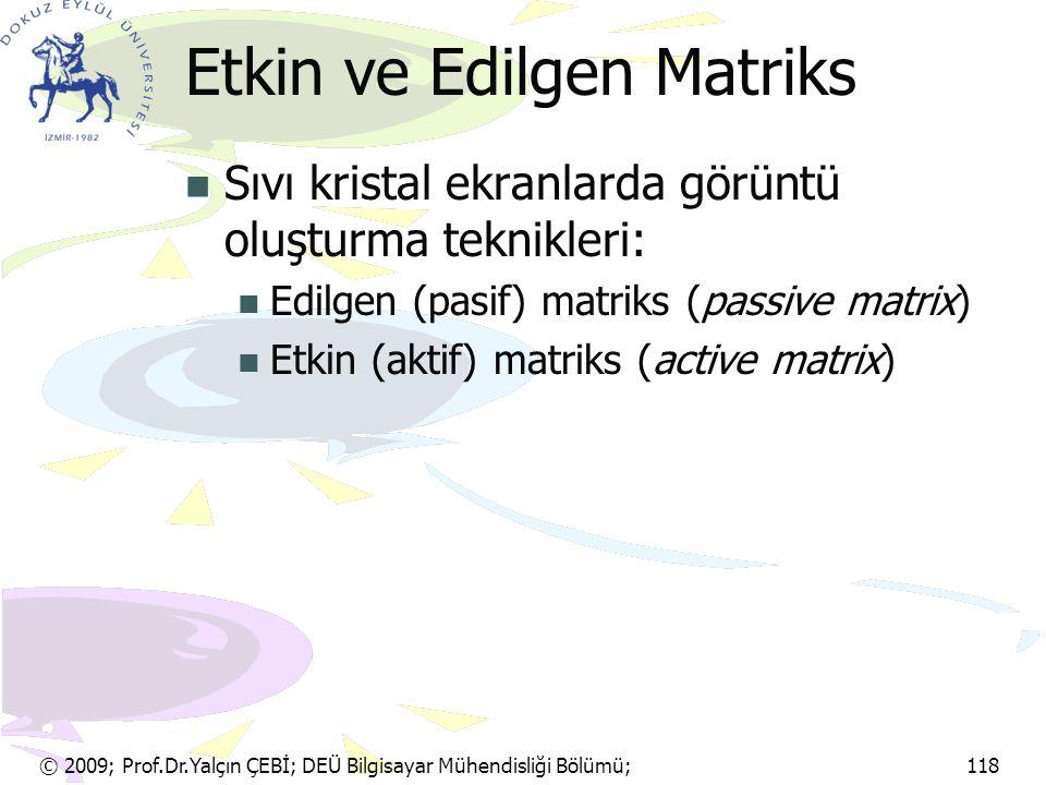 Etkin ve Edilgen Matriks