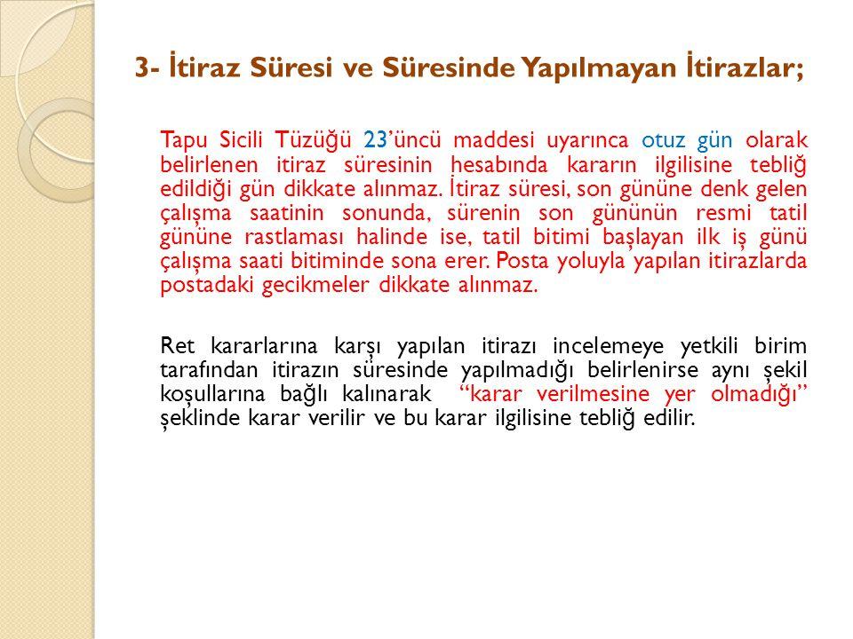3- İtiraz Süresi ve Süresinde Yapılmayan İtirazlar;