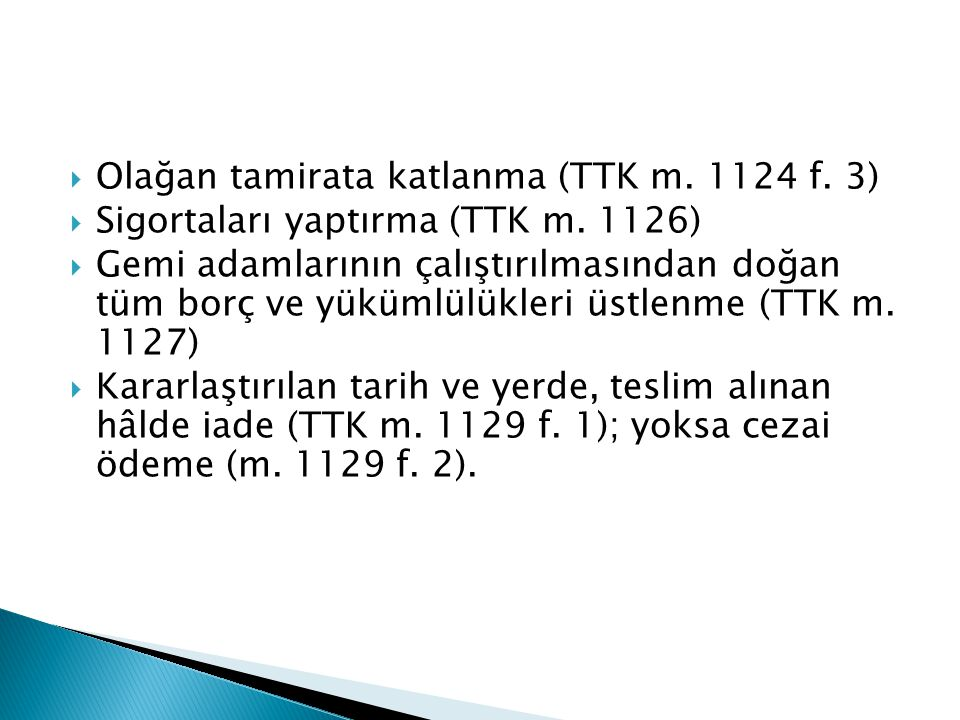 Olağan tamirata katlanma (TTK m. 1124 f. 3)