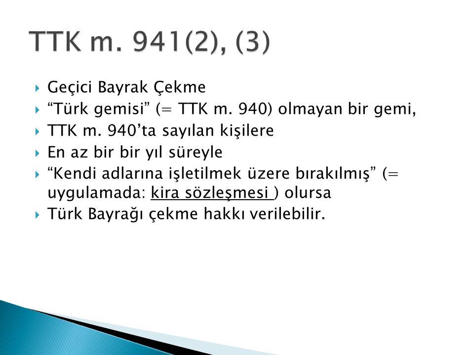 TTK m. 941(2), (3) Geçici Bayrak Çekme