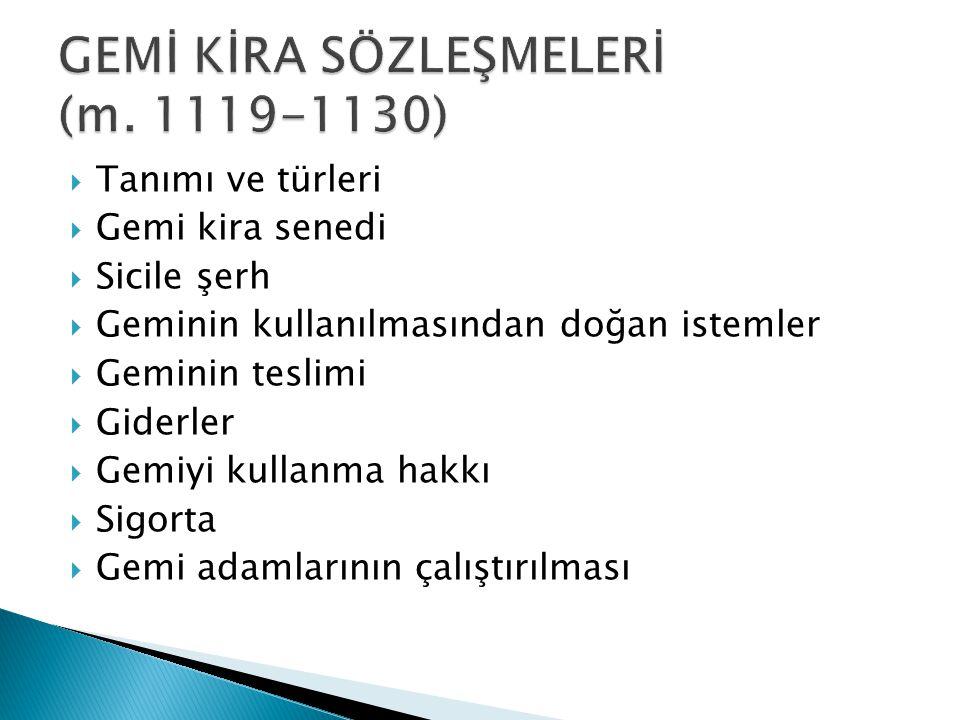 GEMİ KİRA SÖZLEŞMELERİ (m. 1119-1130)