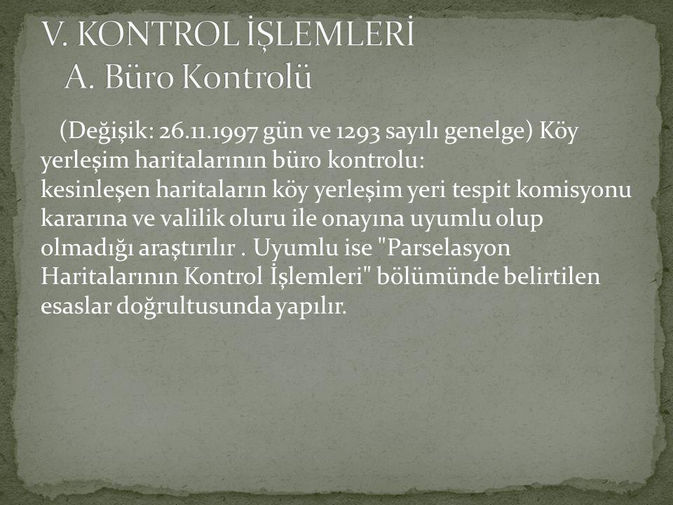 V. KONTROL İŞLEMLERİ A. Büro Kontrolü