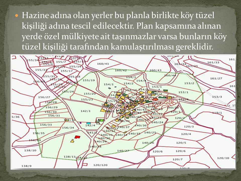 Hazine adına olan yerler bu planla birlikte köy tüzel kişiliği adına tescil edilecektir.