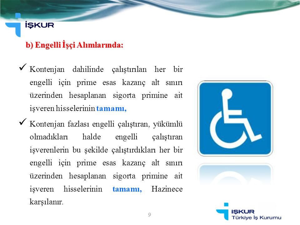 b) Engelli İşçi Alımlarında: