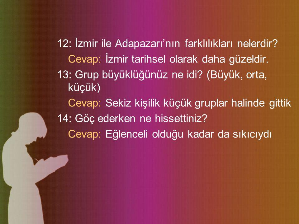 12: İzmir ile Adapazarı'nın farklılıkları nelerdir