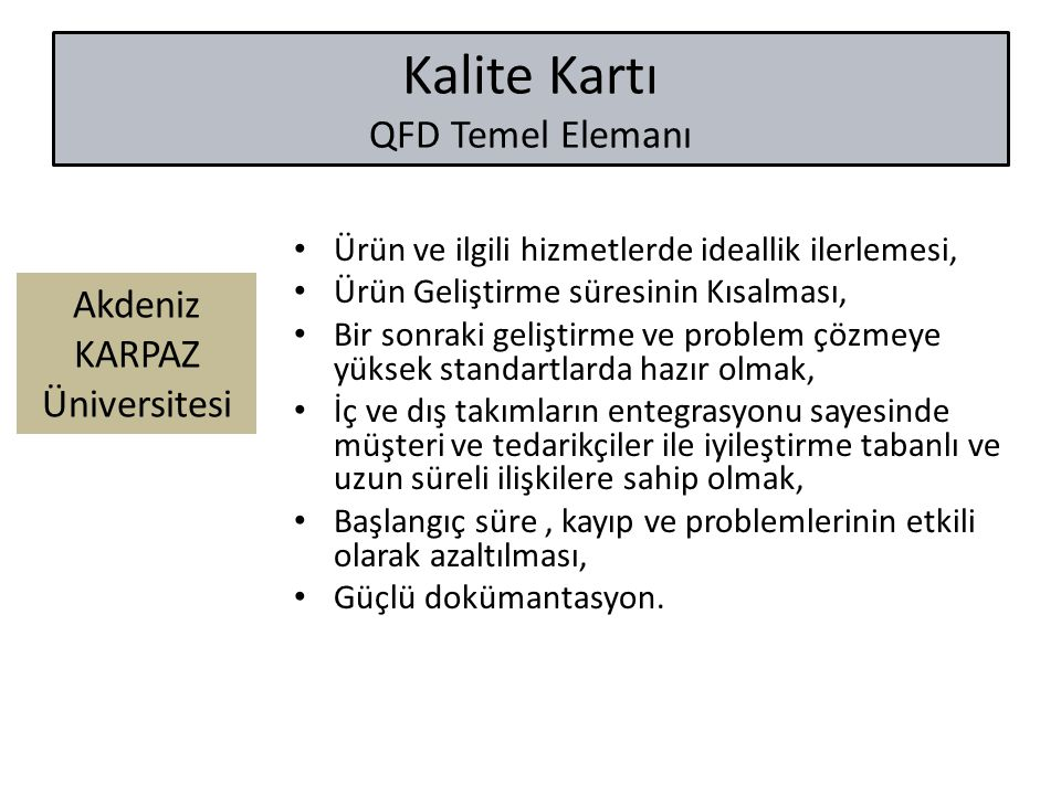 Kalite Kartı QFD Temel Elemanı