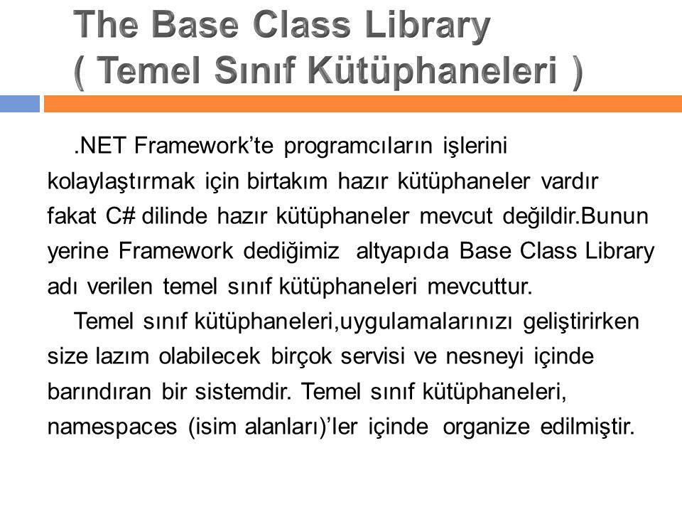 The Base Class Library ( Temel Sınıf Kütüphaneleri )