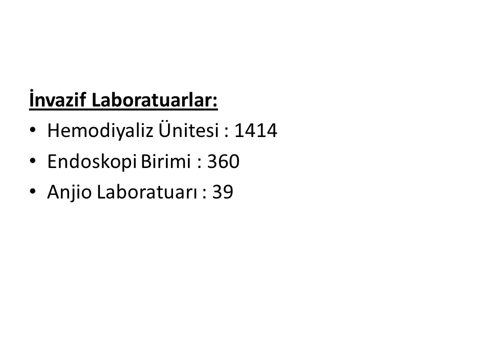 İnvazif Laboratuarlar: