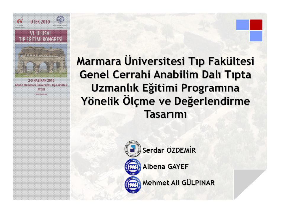 Marmara Üniversitesi Tıp Fakültesi Genel Cerrahi Anabilim Dalı Tıpta Uzmanlık Eğitimi Programına Yönelik Ölçme ve Değerlendirme Tasarımı