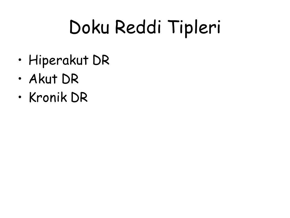 Doku Reddi Tipleri Hiperakut DR Akut DR Kronik DR