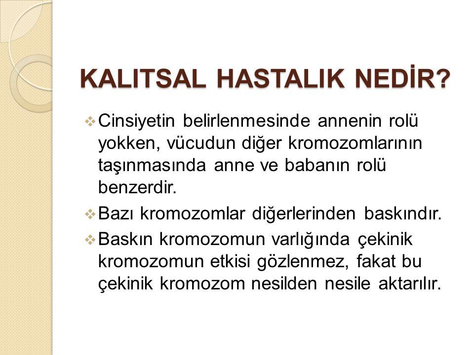 KALITSAL HASTALIK NEDİR