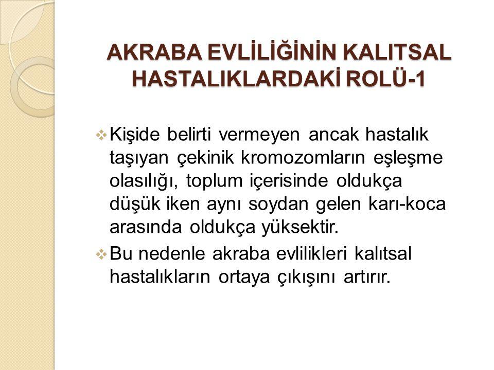AKRABA EVLİLİĞİNİN KALITSAL HASTALIKLARDAKİ ROLÜ-1