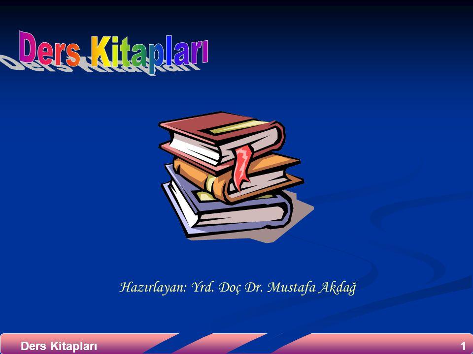 Ders Kitapları Hazırlayan: Yrd. Doç Dr. Mustafa Akdağ Ders Kitapları