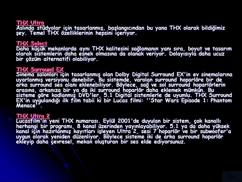 THX Ultra Aslında stüdyolar için tasarlanmış, başlangıcından bu yana THX olarak bildiğimiz şey.