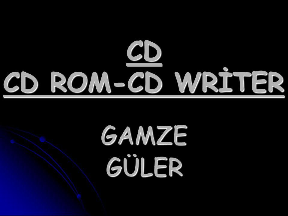 CD CD ROM-CD WRİTER GAMZE GÜLER