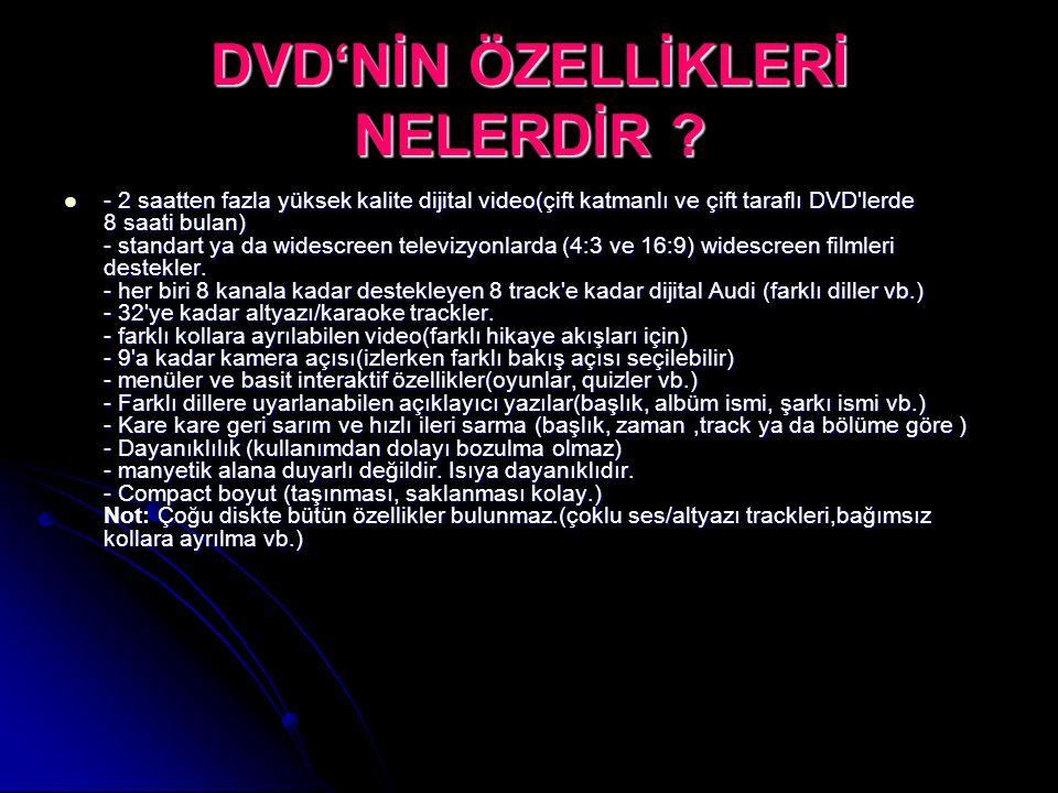 DVD'NİN ÖZELLİKLERİ NELERDİR