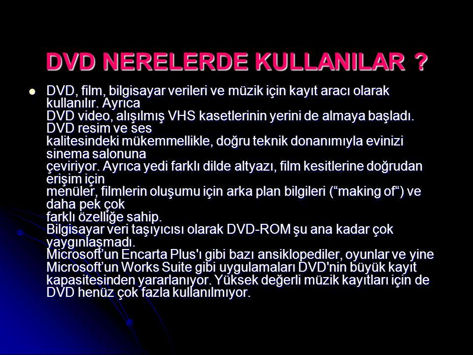 DVD NERELERDE KULLANILAR