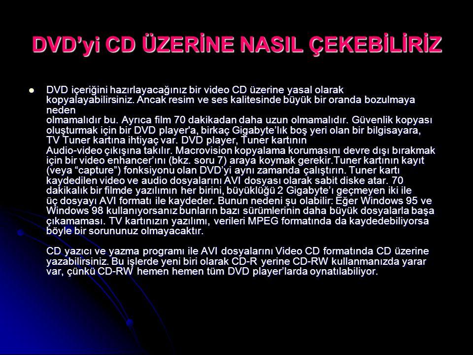 DVD'yi CD ÜZERİNE NASIL ÇEKEBİLİRİZ