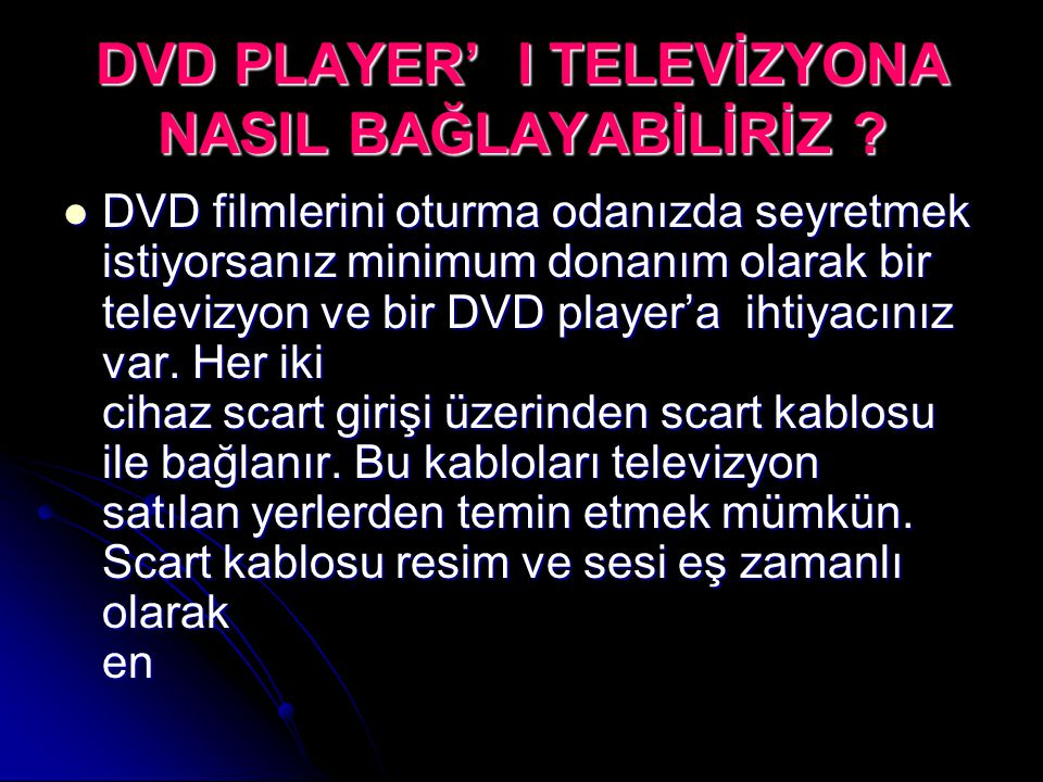 DVD PLAYER' I TELEVİZYONA NASIL BAĞLAYABİLİRİZ