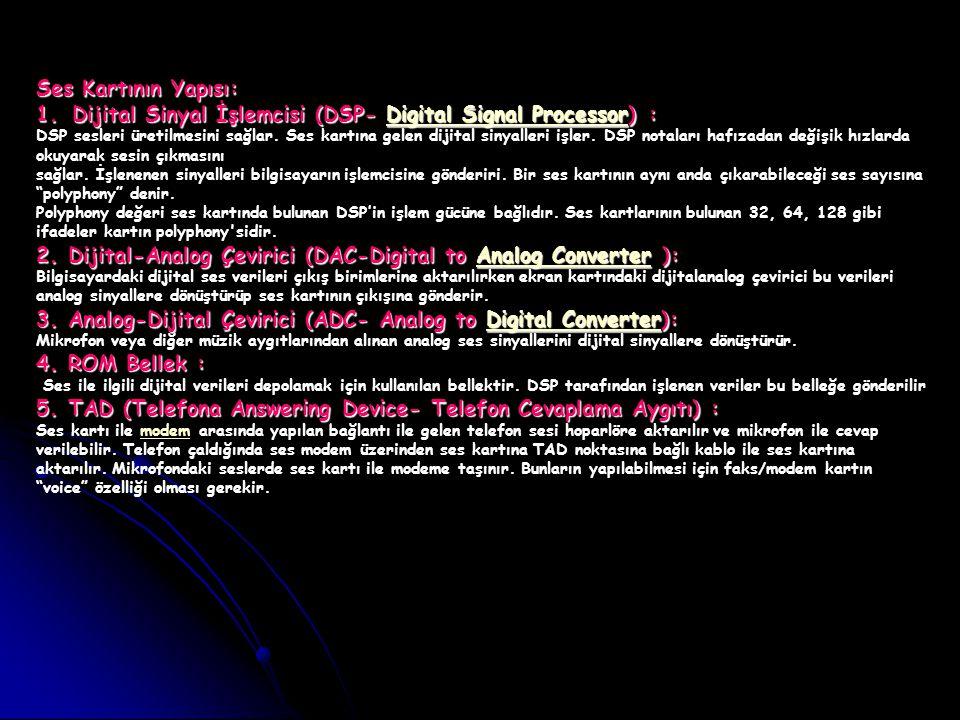 Dijital Sinyal İşlemcisi (DSP- Digital Signal Processor) :