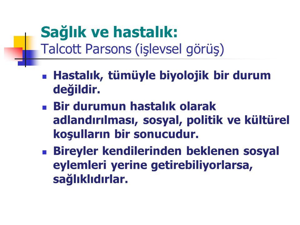 Sağlık ve hastalık: Talcott Parsons (işlevsel görüş)