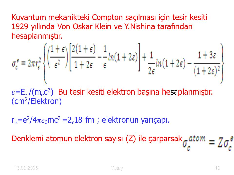 re=e2/40mc2 =2,18 fm ; elektronun yarıçapı.
