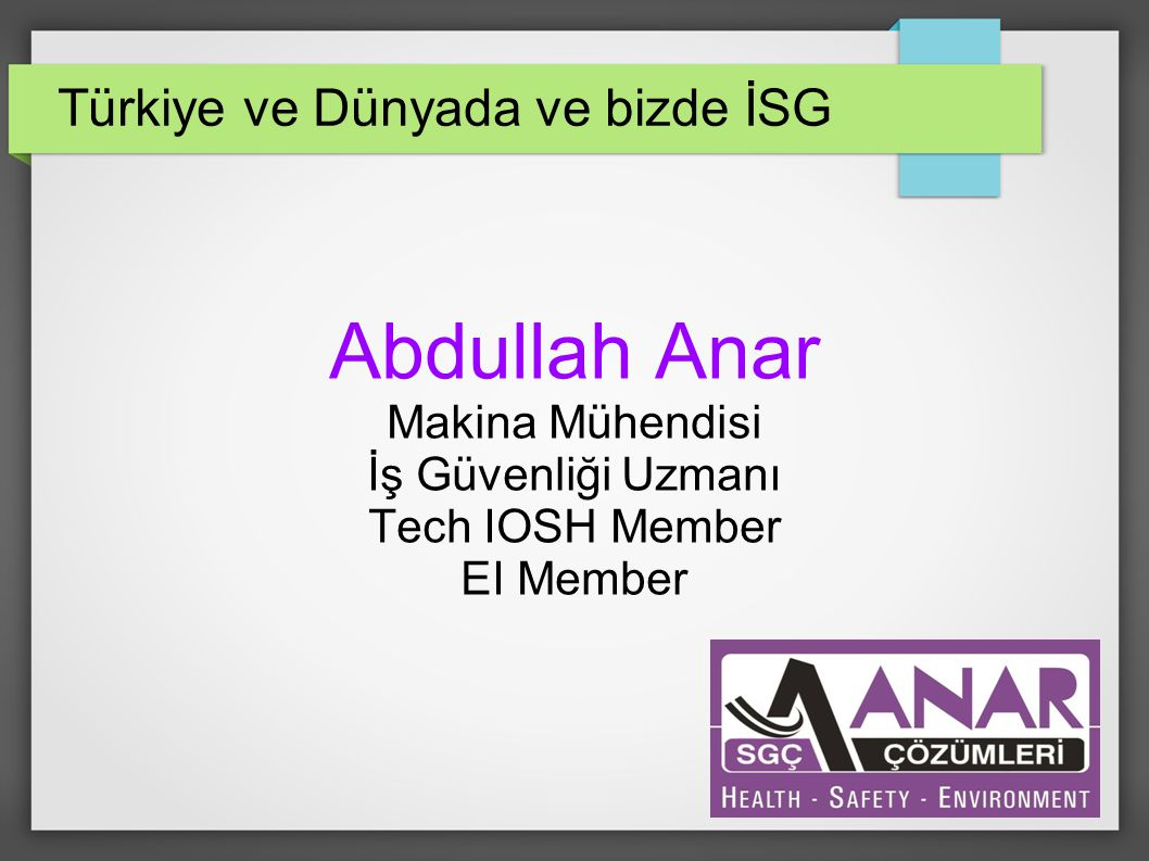 Türkiye ve Dünyada ve bizde İSG