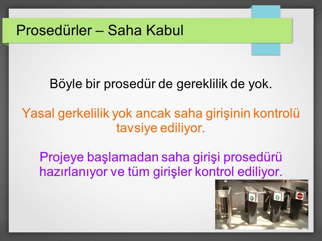 Prosedürler – Saha Kabul