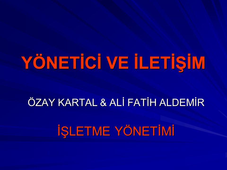 ÖZAY KARTAL & ALİ FATİH ALDEMİR İŞLETME YÖNETİMİ