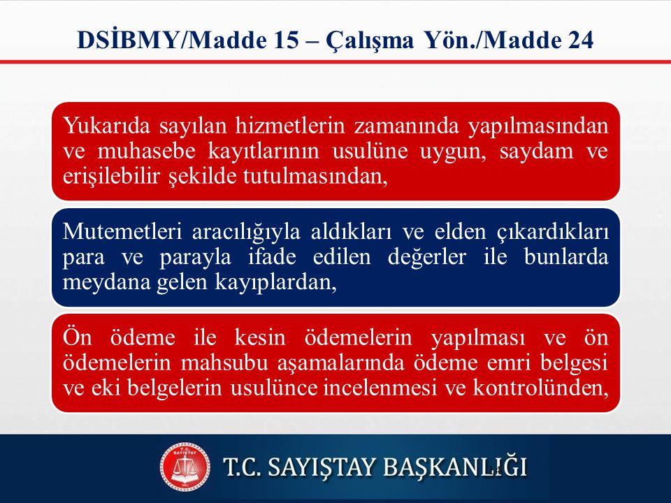 DSİBMY/Madde 15 – Çalışma Yön./Madde 24