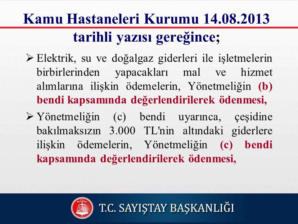 Kamu Hastaneleri Kurumu 14.08.2013 tarihli yazısı gereğince;