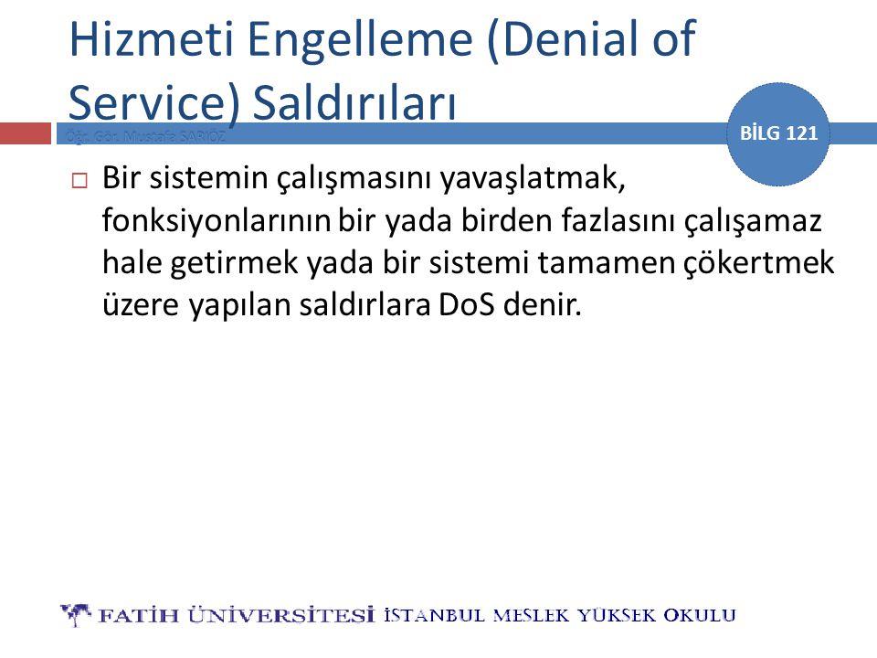 Hizmeti Engelleme (Denial of Service) Saldırıları