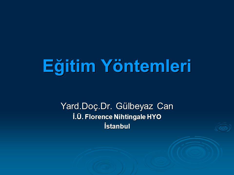 Yard.Doç.Dr. Gülbeyaz Can İ.Ü. Florence Nihtingale HYO İstanbul
