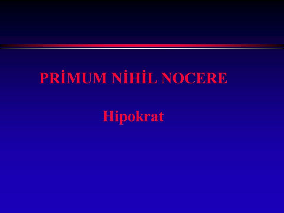 PRİMUM NİHİL NOCERE Hipokrat