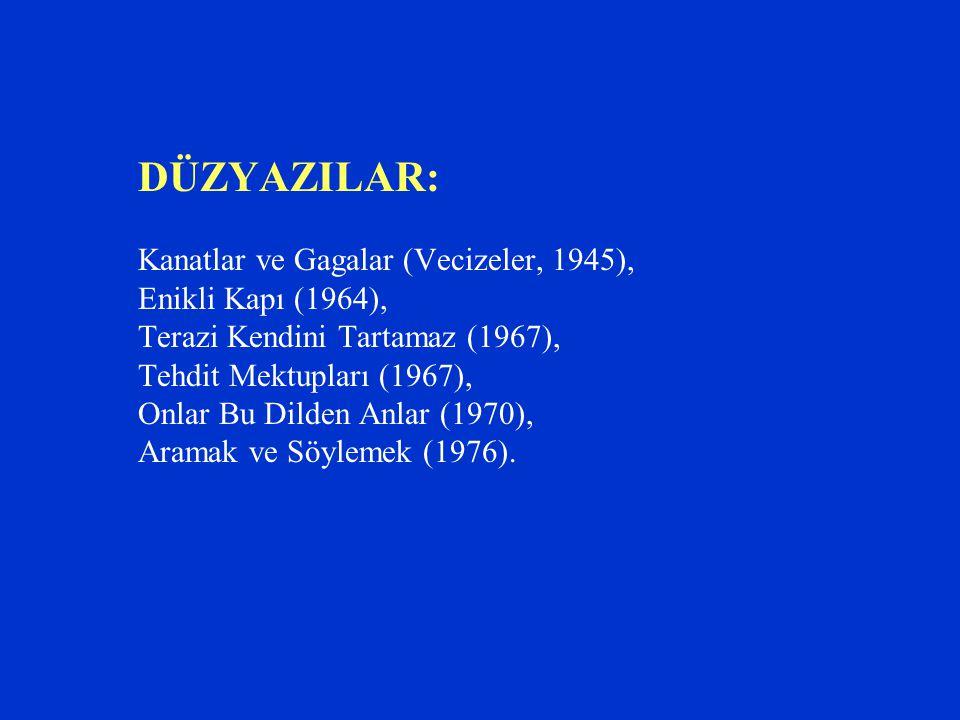 DÜZYAZILAR: Kanatlar ve Gagalar (Vecizeler, 1945), Enikli Kapı (1964),