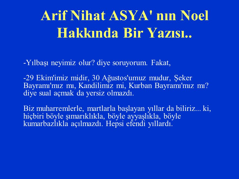 Arif Nihat ASYA nın Noel Hakkında Bir Yazısı..
