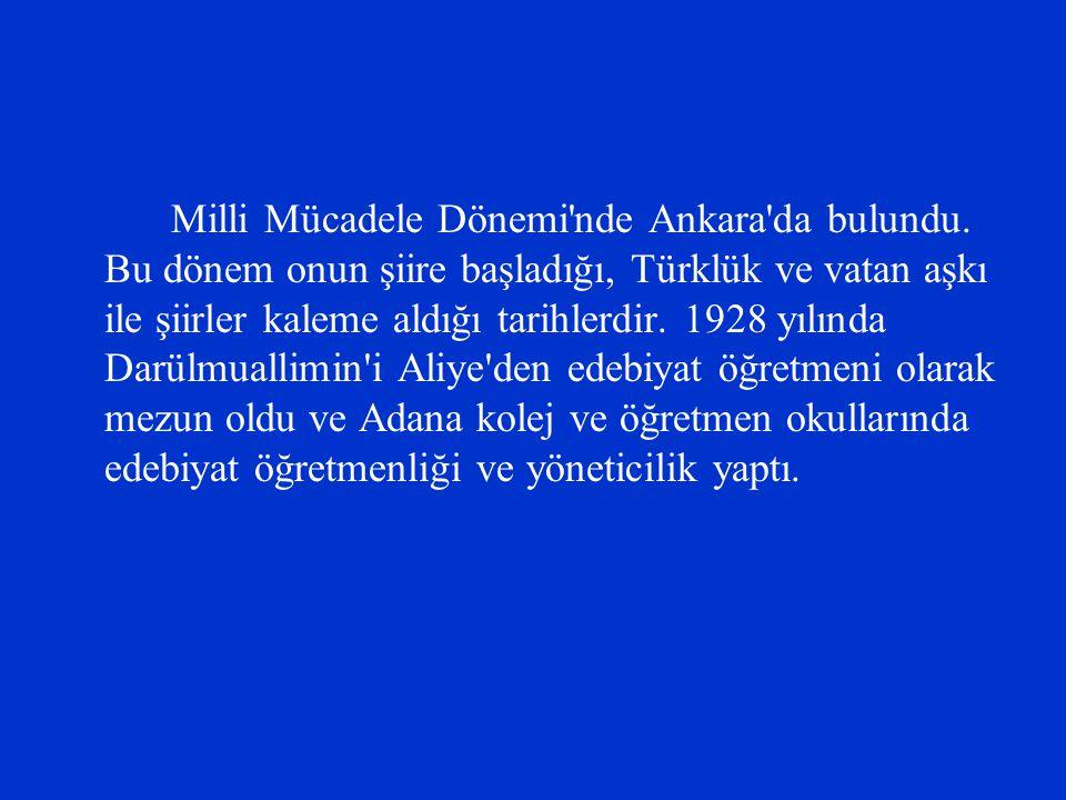 Milli Mücadele Dönemi nde Ankara da bulundu