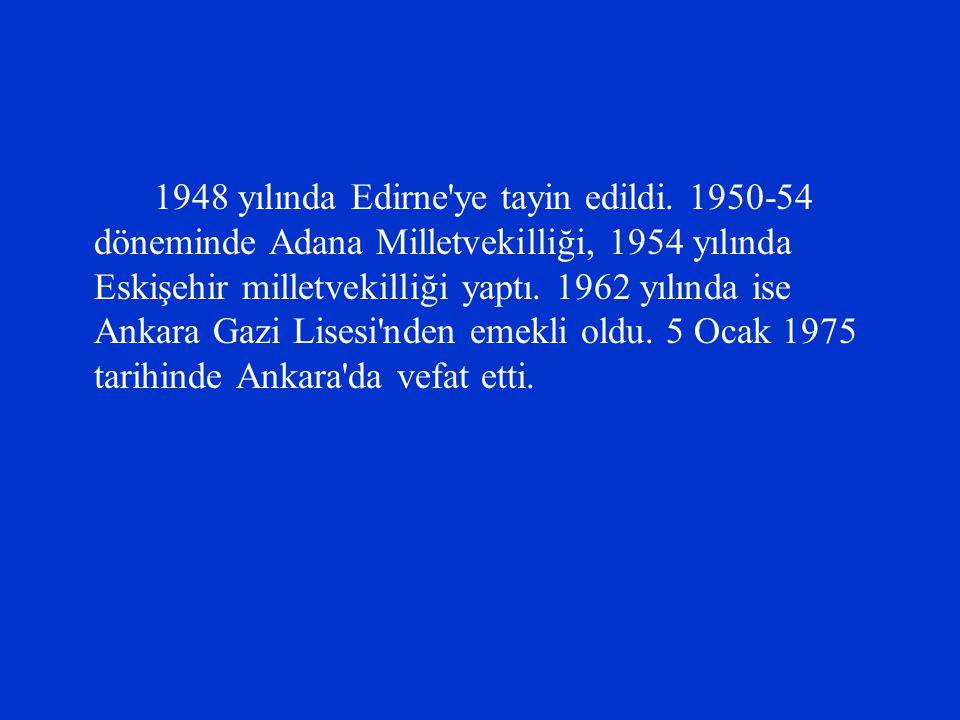 1948 yılında Edirne ye tayin edildi