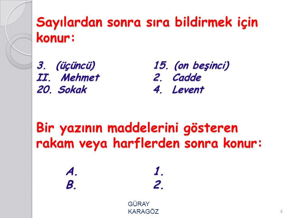 Sayılardan sonra sıra bildirmek için konur: 3. (üçüncü). 15