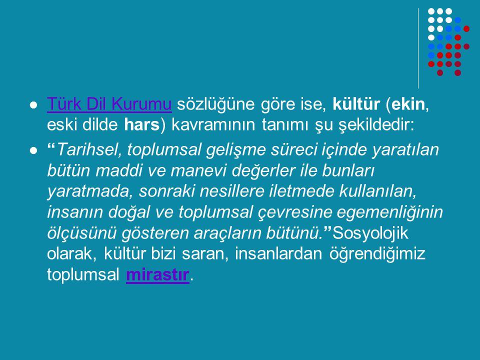 Türk Dil Kurumu sözlüğüne göre ise, kültür (ekin, eski dilde hars) kavramının tanımı şu şekildedir:
