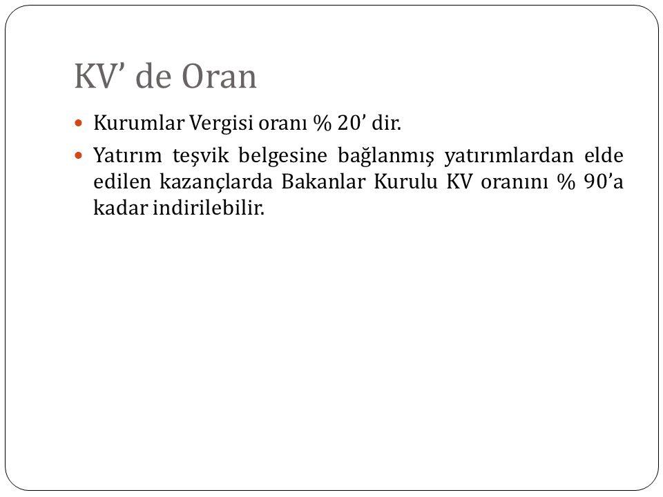 KV' de Oran Kurumlar Vergisi oranı % 20' dir.