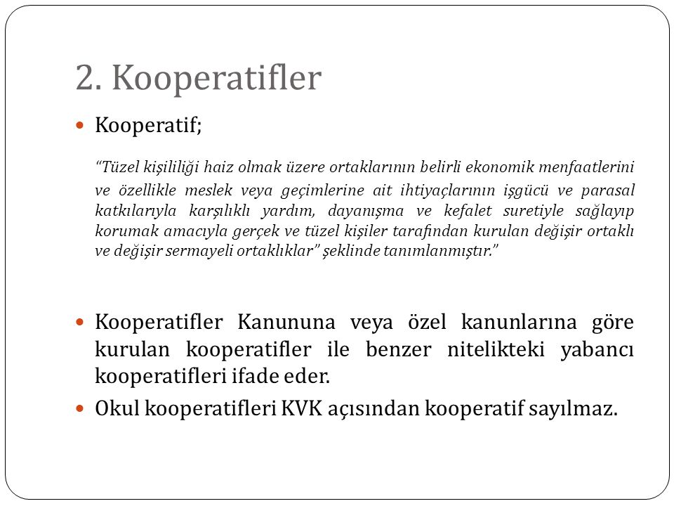 2. Kooperatifler Kooperatif;