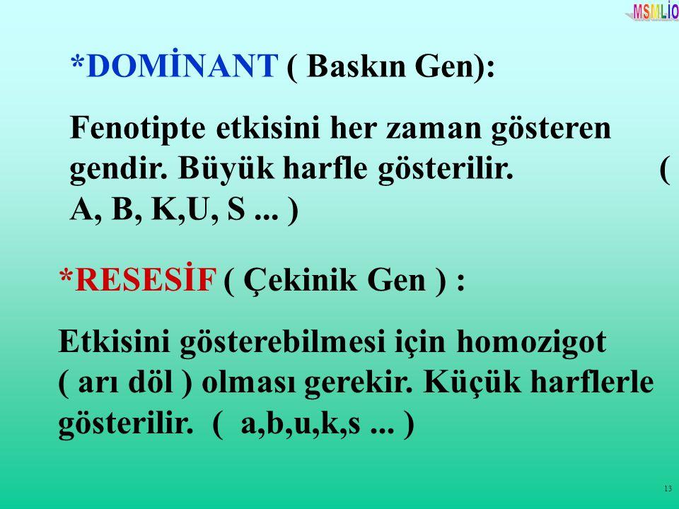*DOMİNANT ( Baskın Gen):