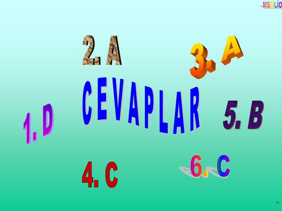 1. D 2. A 3. A 4. C 5. B 6. C C E V A P L A R