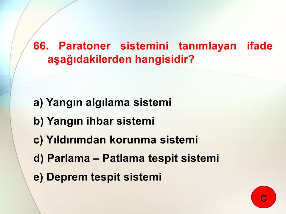 c 66. Paratoner sistemini tanımlayan ifade aşağıdakilerden hangisidir