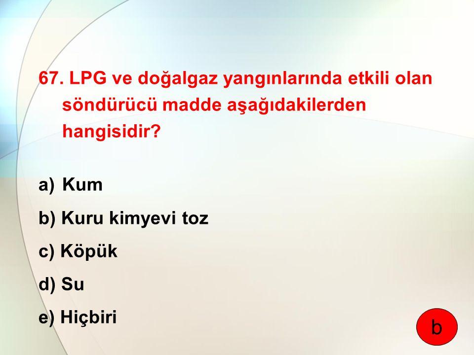 67. LPG ve doğalgaz yangınlarında etkili olan söndürücü madde aşağıdakilerden hangisidir